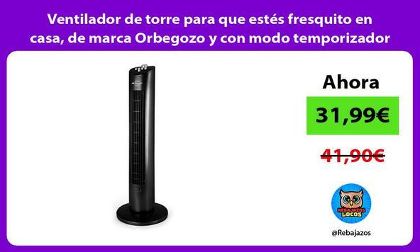 Ventilador de torre para que estés fresquito en casa, de marca Orbegozo y con modo temporizador