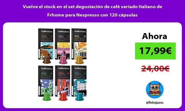 Vuelve el stock en el set degustación de café variado Italiano de Frhome para Nespresso con 120 cápsulas
