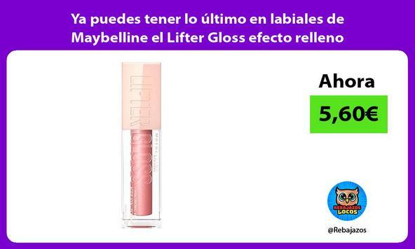 Ya puedes tener lo último en labiales de Maybelline el Lifter Gloss efecto relleno
