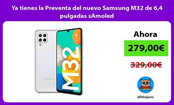 Ya tienes la Preventa del nuevo Samsung M32 de 6,4 pulgadas sAmoled