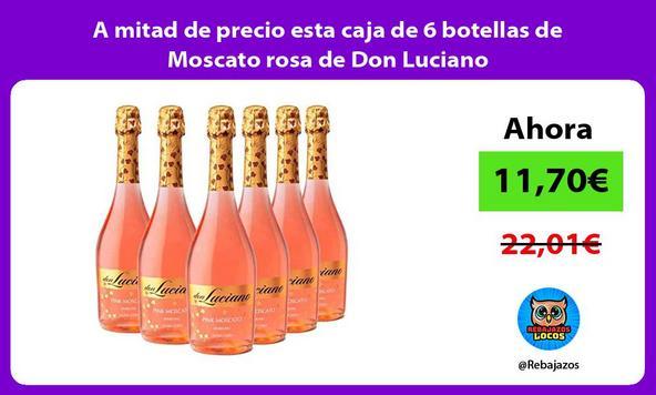 A mitad de precio esta caja de 6 botellas de Moscato rosa de Don Luciano