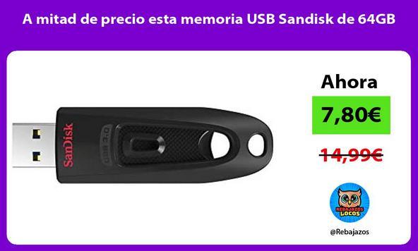 A mitad de precio esta memoria USB Sandisk de 64GB