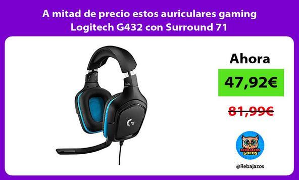 A mitad de precio estos auriculares gaming Logitech G432 con Surround 71