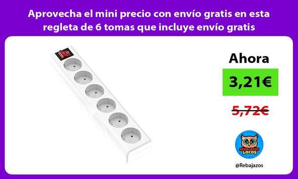 Aprovecha el mini precio con envío gratis en esta regleta de 6 tomas que incluye envío gratis