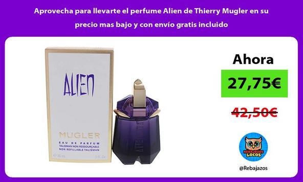 Aprovecha para llevarte el perfume Alien de Thierry Mugler en su precio mas bajo y con envío gratis incluido