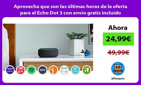 Aprovecha que son las últimas horas de la oferta para el Echo Dot 3 con envío gratis incluido