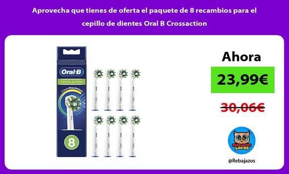 Aprovecha que tienes de oferta el paquete de 8 recambios para el cepillo de dientes Oral B Crossaction