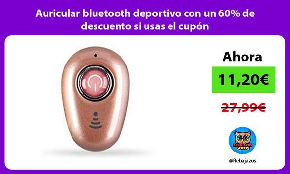 Auricular bluetooth deportivo con un 60% de descuento si usas el cupón