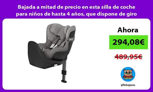 Bajada a mitad de precio en esta silla de coche para niños de hasta 4 años, que dispone de giro 360