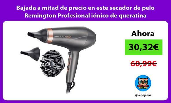 Bajada a mitad de precio en este secador de pelo Remington Profesional iónico de queratina
