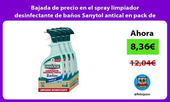 Bajada de precio en el spray limpiador desinfectante de baños Sanytol antical en pack de 4 x 750ml
