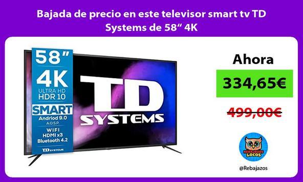 """Bajada de precio en este televisor smart tv TD Systems de 58"""" 4K"""