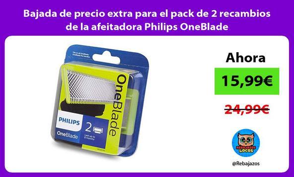 Bajada de precio extra para el pack de 2 recambios de la afeitadora Philips OneBlade