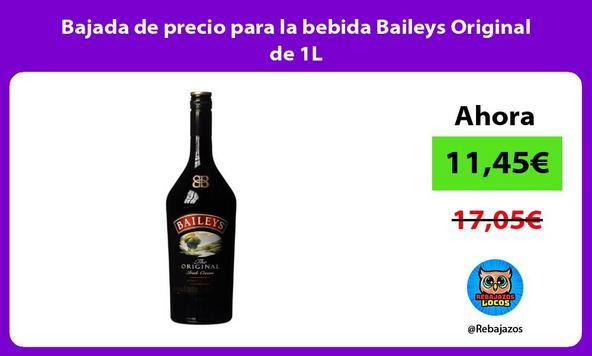 Bajada de precio para la bebida Baileys Original de 1L