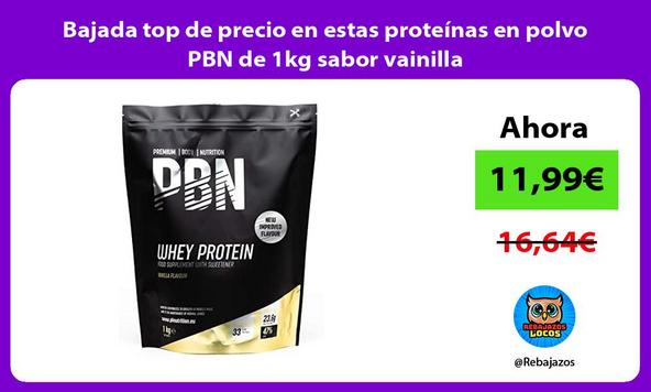 Bajada top de precio en estas proteínas en polvo PBN de 1kg sabor vainilla