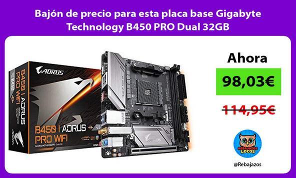 Bajón de precio para esta placa base Gigabyte Technology B450 PRO Dual 32GB