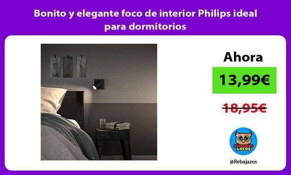 Bonito y elegante foco de interior Philips ideal para dormitorios