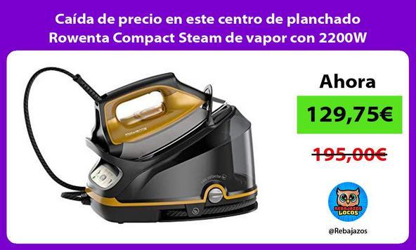 Caída de precio en este centro de planchado Rowenta Compact Steam de vapor con 2200W