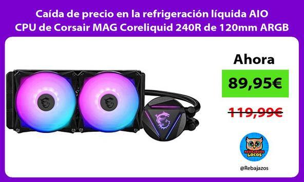 Caída de precio en la refrigeración líquida AIO CPU de Corsair MAG Coreliquid 240R de 120mm ARGB