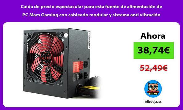 Caída de precio espectacular para esta fuente de alimentación de PC Mars Gaming con cableado modular y sistema anti vibración