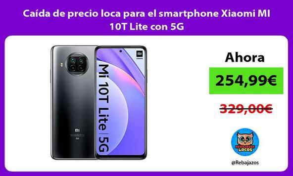 Caída de precio loca para el smartphone Xiaomi MI 10T Lite con 5G