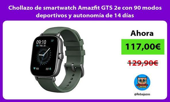 Chollazo de smartwatch Amazfit GTS 2e con 90 modos deportivos y autonomía de 14 días