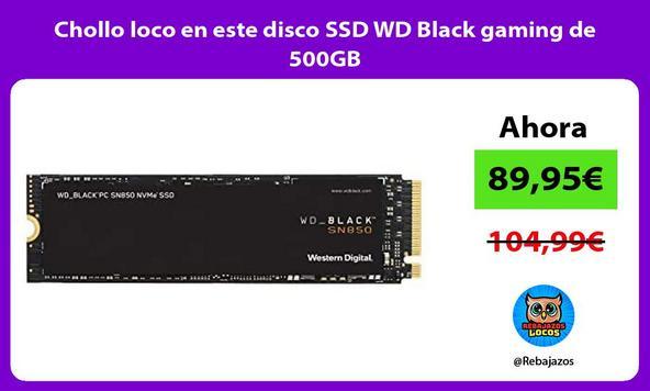 Chollo loco en este disco SSD WD Black gaming de 500GB