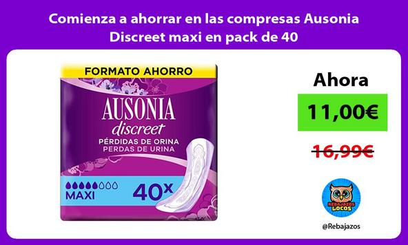 Comienza a ahorrar en las compresas Ausonia Discreet maxi en pack de 40