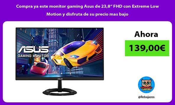 """Compra ya este monitor gaming Asus de 23,8"""" FHD con Extreme Low Motion y disfruta de su precio mas bajo"""