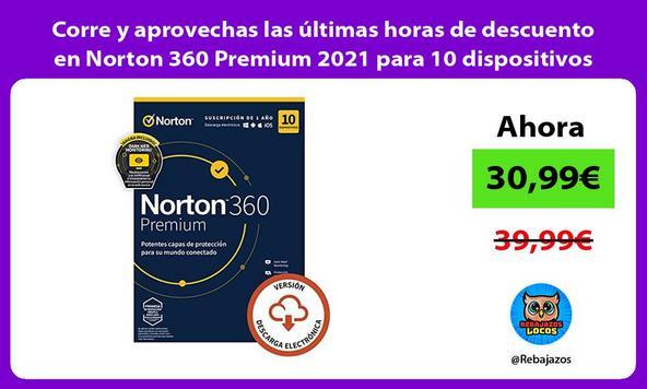 Corre y aprovechas las últimas horas de descuento en Norton 360 Premium 2021 para 10 dispositivos