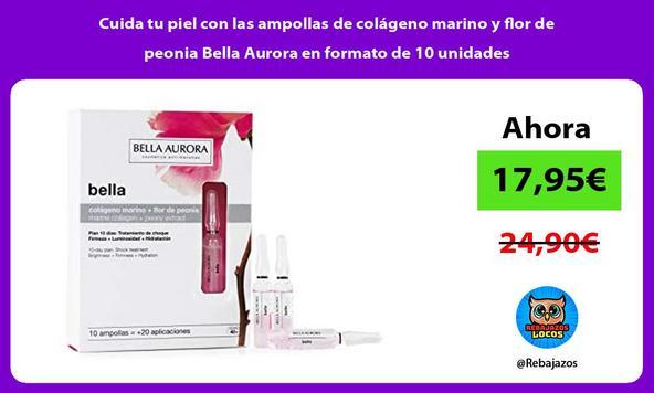 Cuida tu piel con las ampollas de colágeno marino y flor de peonia Bella Aurora en formato de 10 unidades