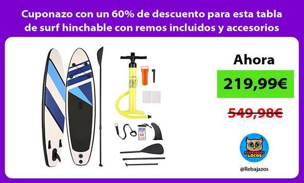Cuponazo con un 60% de descuento para esta tabla de surf hinchable con remos incluidos y accesorios