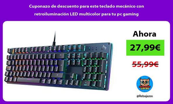 Cuponazo de descuento para este teclado mecánico con retroiluminación LED multicolor para tu pc gaming