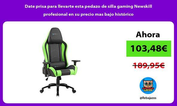 Date prisa para llevarte esta pedazo de silla gaming Newskill profesional en su precio mas bajo histórico