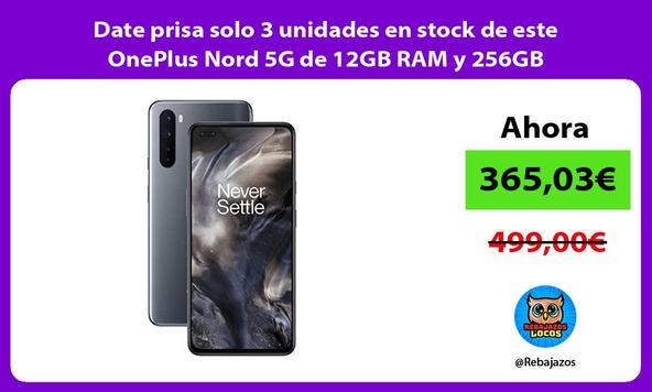 Date prisa solo 3 unidades en stock de este OnePlus Nord 5G de 12GB RAM y 256GB