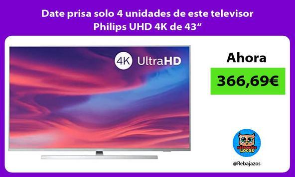 """Date prisa solo 4 unidades de este televisor Philips UHD 4K de 43"""""""