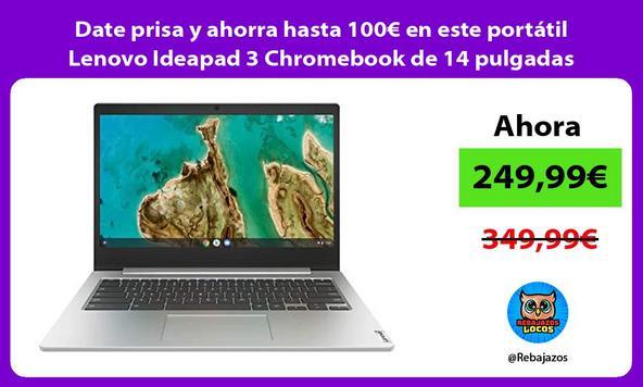 Date prisa y ahorra hasta 100€ en este portátil Lenovo Ideapad 3 Chromebook de 14 pulgadas