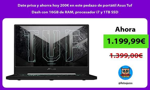 Date prisa y ahorra hoy 200€ en este pedazo de portátil Asus Tuf Dash con 16GB de RAM, procesador i7 y 1TB SSD