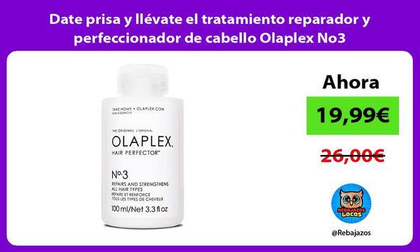 Date prisa y llévate el tratamiento reparador y perfeccionador de cabello Olaplex No3
