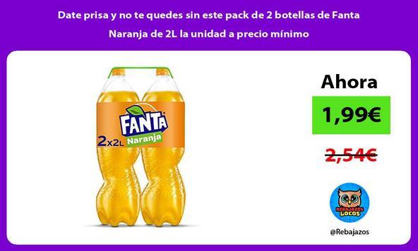 Date prisa y no te quedes sin este pack de 2 botellas de Fanta Naranja de 2L la unidad a precio mínimo