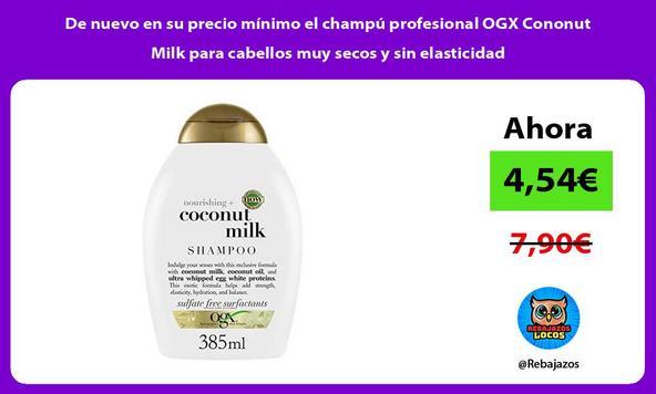 De nuevo en su precio mínimo el champú profesional OGX Cononut Milk para cabellos muy secos y sin elasticidad