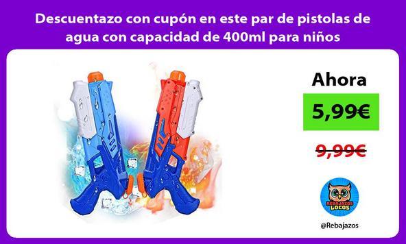 Descuentazo con cupón en este par de pistolas de agua con capacidad de 400ml para niños