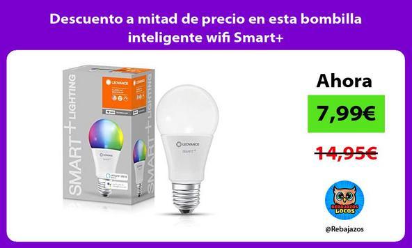 Descuento a mitad de precio en esta bombilla inteligente wifi Smart+
