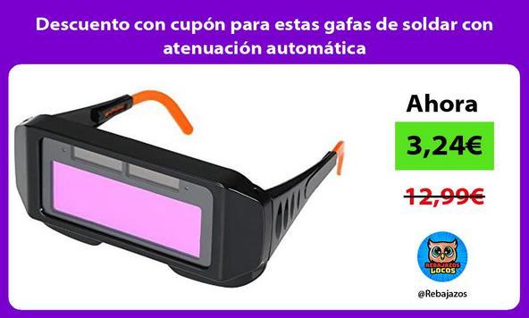 Descuento con cupón para estas gafas de soldar con atenuación automática