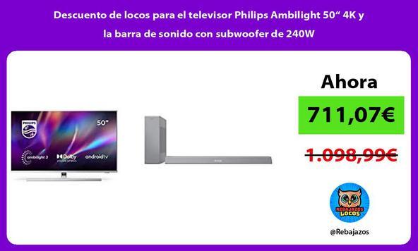 """Descuento de locos para el televisor Philips Ambilight 50"""" 4K y la barra de sonido con subwoofer de 240W"""