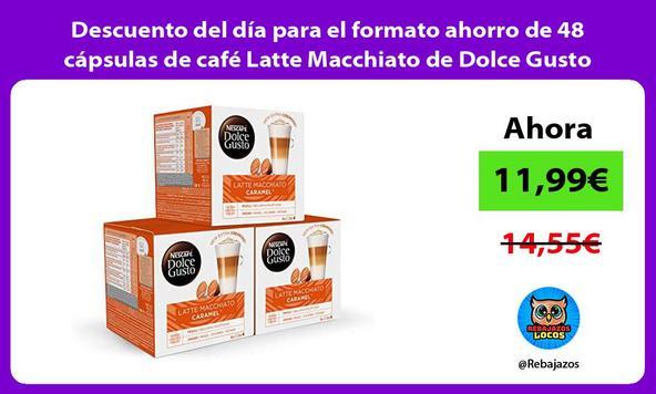 Descuento del día para el formato ahorro de 48 cápsulas de café Latte Macchiato de Dolce Gusto