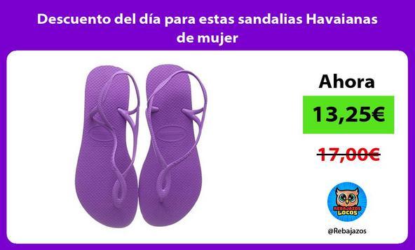 Descuento del día para estas sandalias Havaianas de mujer