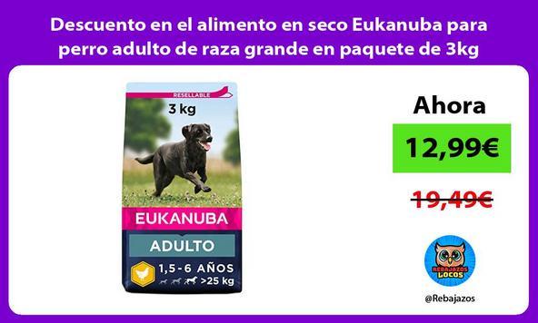 Descuento en el alimento en seco Eukanuba para perro adulto de raza grande en paquete de 3kg