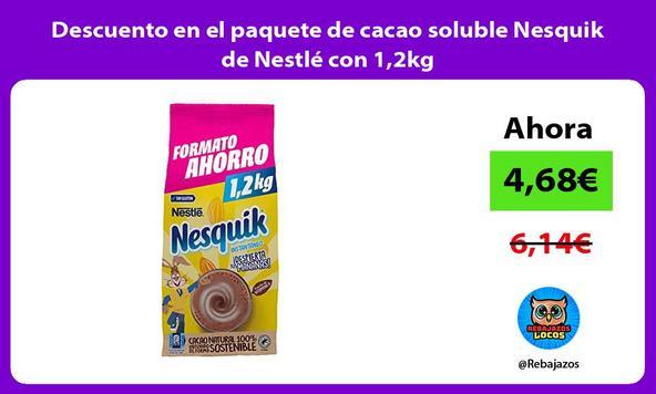 Descuento en el paquete de cacao soluble Nesquik de Nestlé con 1,2kg