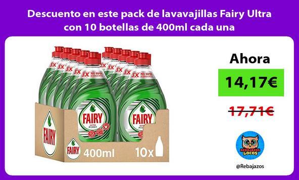 Descuento en este pack de lavavajillas Fairy Ultra con 10 botellas de 400ml cada una